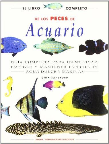9788487756443: El libro completo de los peces de acuario : guía completa para identificar, escoger y mantener especies de agua dulce y marinas