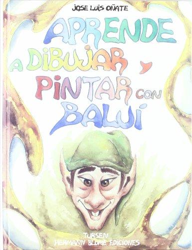 9788487756962: Aprende a dibujar y pintar con Baluí (Artes, técnicas y métodos)