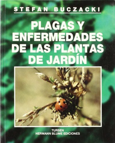 Plagas y enfermedades de las plantas de jardin / Pests and Diseases of Garden Plants (Guias De Jardineria) (Spanish Edition) (9788487756979) by Stefan Buczacki