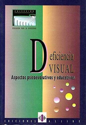9788487767203: DEFICIENCIA VISUAL. ASPECTOS PSICOEVOLUTIVOS Y EDUCATIVOS [Perfect Paperback] [Jan 01, 2011] ALJIBE, EDICIONES