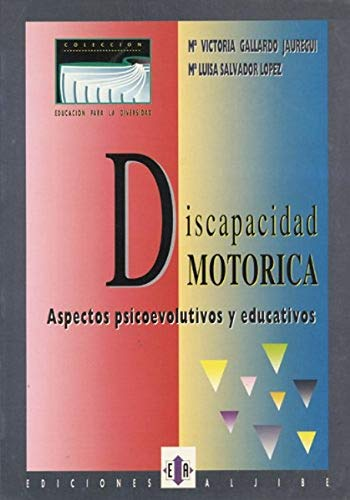 9788487767272: Discapacidad motórica: Aspectos psicoevolutivos y educativos
