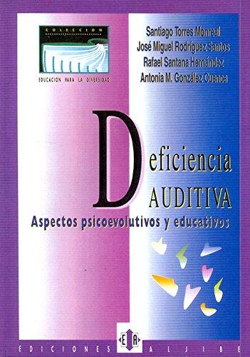 9788487767456: Deficiencia auditiva: Aspectos psicoevolutivos y educativos (Educacion Para Diversidad)