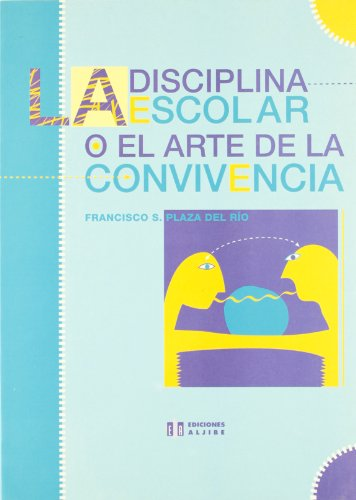 9788487767524: La Disciplina Escolar O El Arte de La Convivencia (Spanish Edition)