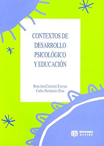 Contextos de desarrollo psicológico y Educación: Rosa Ana Clemente Estevan