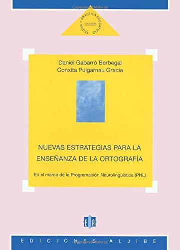 9788487767579: Nuevas estrategias para la ensenanza de la ortografia: En el marco de la Programacion Neurolinguistica (PNL) (Spanish Edition)