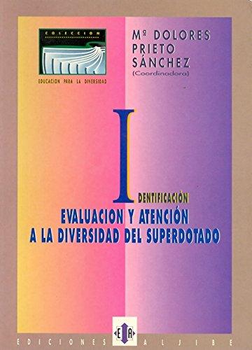 Identificacion, evaluacion y atencion a la diversidad superdotado.: Prieto Sanchez, Maria Dolores