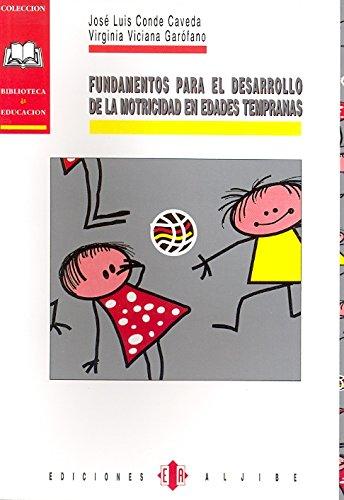 Fundamentos para el desarrollo de la motricidad: Jose Luis Conde