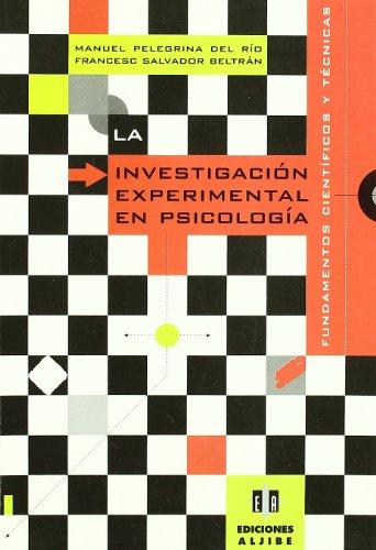 9788487767999: La investigación esperimental en psicología: Fundamentos científicos y técnicas