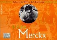 9788487812514: Eddy Merckx (Mitos Del Ciclismo)