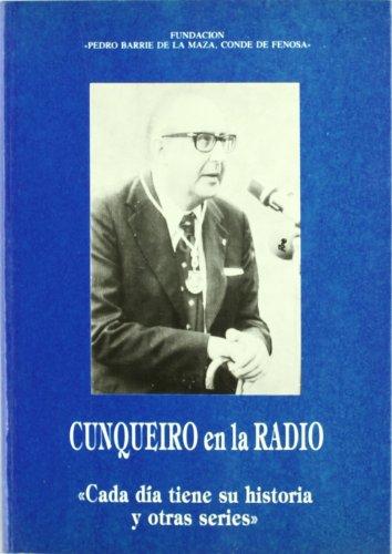 9788487819094: Cunqueiro en la radio: Cada día tiene su historia y otras series: comentarios radiofónicos