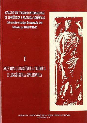 9788487819162: Actas do XIX Congreso Internacional de Ling??stica e Filolox?a Rom?nicas. I: Ling??stica te?rica e Ling??stica sincr?nica