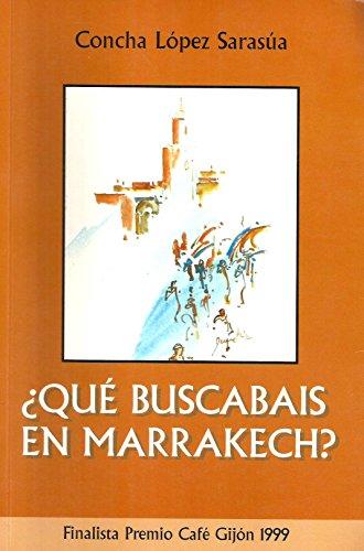 9788487839092: ¿que buscabas en marrakech?