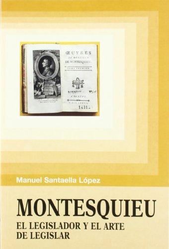 Montesquieu, el legislador y el arte de: Santaella López, Manuel.