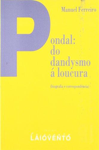 9788487847028: Pondal: do dandysmo a loucura (Edicións Laiovento)