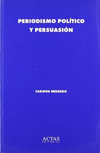 9788487863431: Periodismo politico y persuasion (Actas/periodismo) (Spanish Edition)