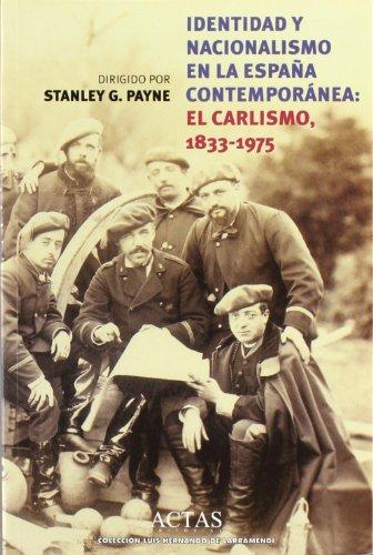 9788487863462: Identidad y nacionalismo en la Espana contemporanea: El carlismo, 1833-1975 : jornadas (Coleccion Luis Hernando de Larramendi) (Spanish Edition)