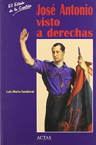 9788487863660: Jose Antonio visto a derechas (Coleccion El Estado de la cuestion) (Spanish Edition)