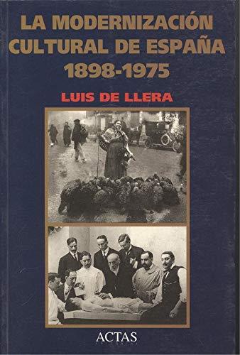 La modernización cultural de España, 1898-1975 - Llera Esteban, Luis de