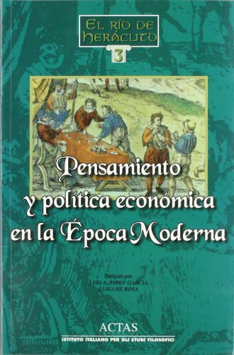Pensamiento y política económica en la Época Moderna - Ribot García, Luis Antonio/ de Rosa, Luigi