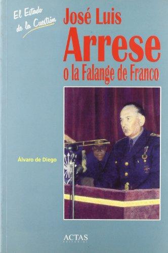José Luis Arrese o La Falange de Franco - Diego González, Álvaro de