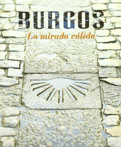 9788487876172: Burgos. la Mirada Calida