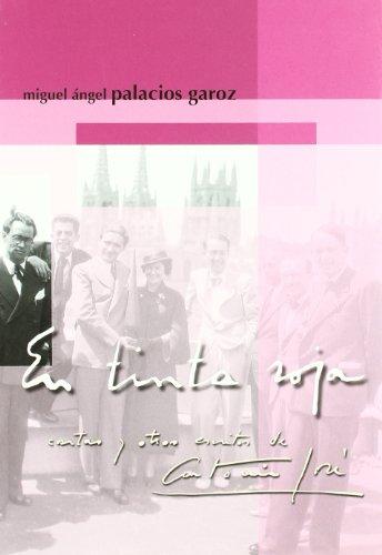 9788487876769: En Tinta Roja. Cartas y Otros Escritos de Antonio Jose.