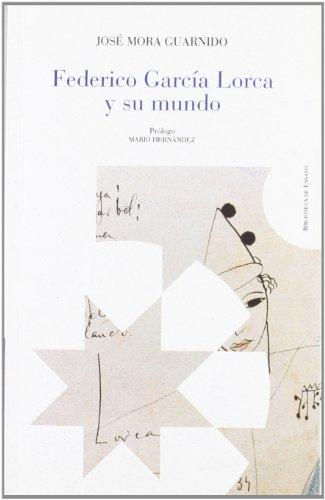 9788487901911: Federico Garcia Lorca y su mundo (Biblioteca de ensayo) (Spanish Edition)