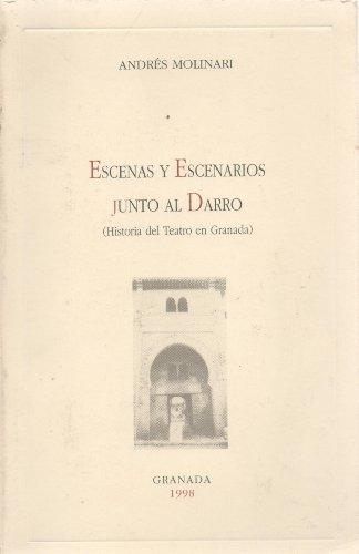 9788487901942: Escenas y escenarios junto al Darro: Historia del teatro en Granada (Colecci′on Personajes y temas granadinos) (Spanish Edition)