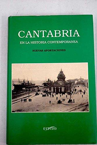 Cantabria En la historia contemporanea. Nuevas aportaciones
