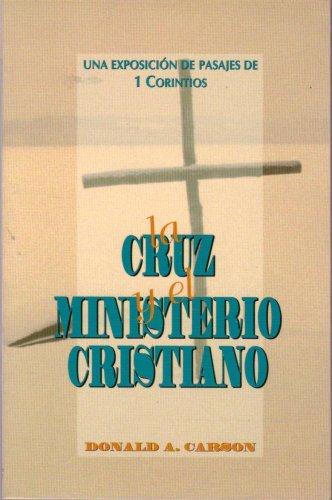 9788487940088: La Cruz Y El Ministerio Cristiano: Una Exposicion de Pasajes de 1 Corintios
