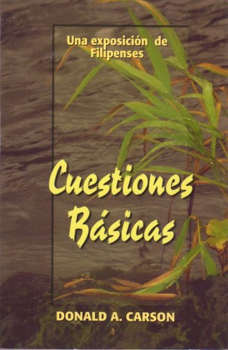 Custiones Basicas: Una Exposicion de Filipenses (9788487940293) by Carson, D.A.