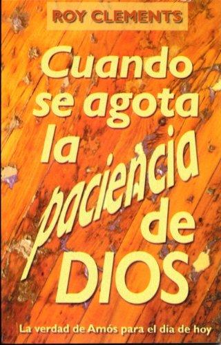 9788487940323: Cuando Se Agota La Paciencia De Dios (La Verdad de Amos para el dia de hoy)