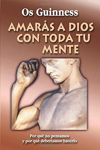 9788487940767: Amarás A Dios Con Toda Tu Mente