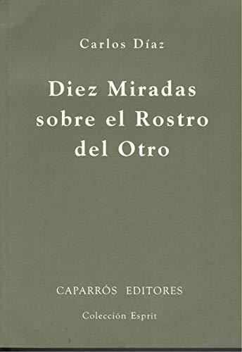 9788487943188: DIEZ MIRADAS SOBRE EL ROSTRO DEL OTRO (Coleccion Esprit, 7)