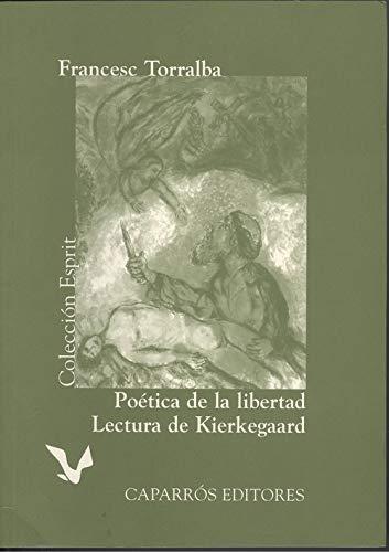 9788487943713: Poética de la libertad: Lectura de Kirkegaard (Colección Esprit)