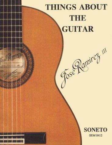 Things About the Guitar: Ramirez, Jose
