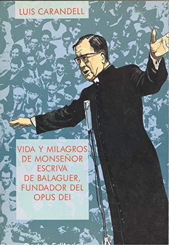 9788487981036: Vida y milagros del beato escriva de balaguer,fundador del opus dei