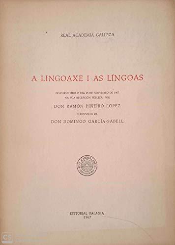 9788487987144: A linguaxe e as linguas: Ramón Piñeiro revisitado ós 30 anos do seu ingreso na Real Academia Galega : discurso lido o día 24 de Outubro de 1998, no acto da súa recepción