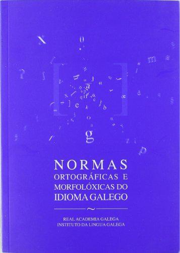 9788487987519: Normas ortográficas e morfolóxicas do idioma galego