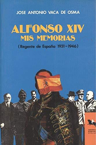 9788487994005: Alfonso XIV.Mis memorias(Regente de España 1931-1946)