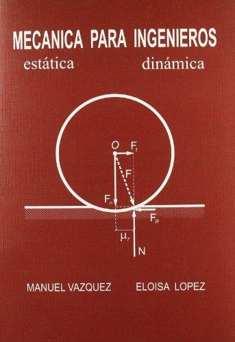 Mecánica para ingenieros: estática y dinámica: Eloísa López Pérez; Manuel ...