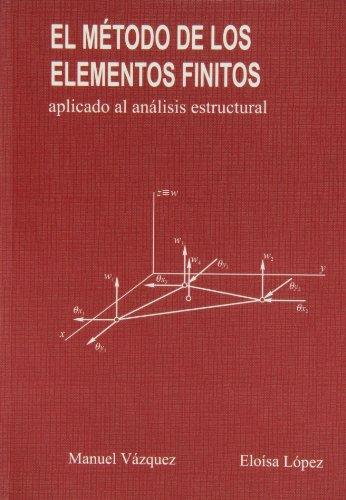El método de los elementos finitos aplicado: Manuel/López Pérez, Eloísa