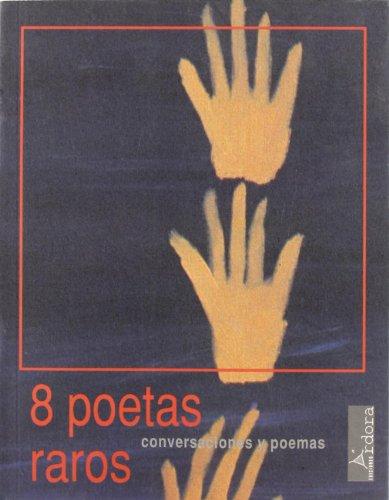 9788488020024: 8 poetas raros: Conversaciones y poemas (Spanish Edition)