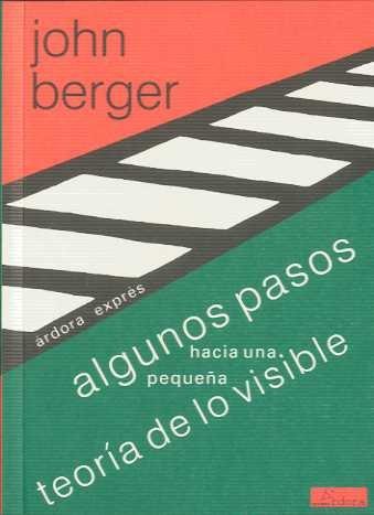 Algunos pasos hacia una pequeña teoría de lo visible: berger-john