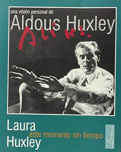 9788488020178: Este momento sin tiempo : una visión personal de Aldous Huxley