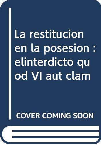 La restitución de la posesión El interdicto: Llanos Pitarch, José