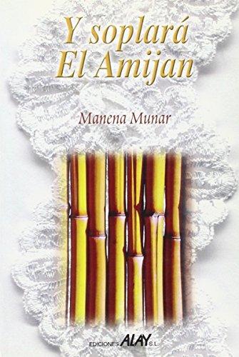 Y soplará el Amijan: Manena Munar Krohn