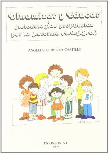 Dinamizar y educar : metodología propuesta por: Ángeles Gervilla Castillo