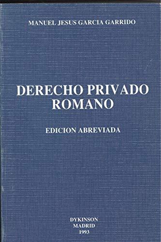 DERECHO PRIVADO ROMANO. Edición abreviada: Manuel Jesús García