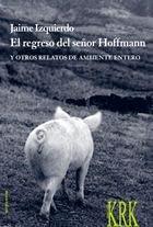 9788488034885: El Regreso del Se~nor Hoffmann y Otros Relatos de Ambiente Entero (Serie Octavo Mayor) (Spanish Edition)